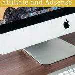 Monetize your site part I, affiliate and Adsense