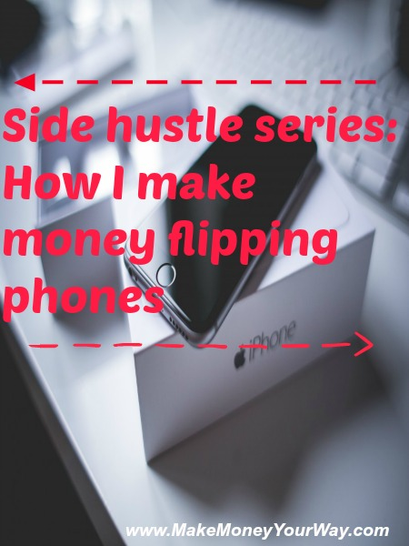 Side hustle series: How I make money flipping phones