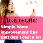 Real estate: Simple home improvement tips that don't cost a lot