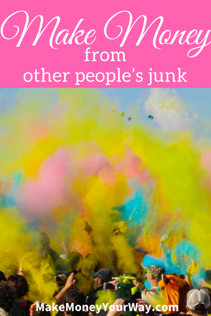 Here are a few examples of how money can be made from other people's junk: