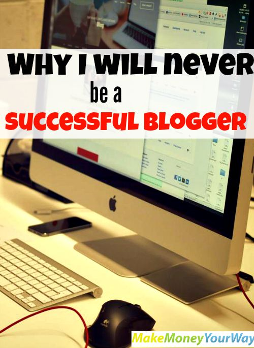 Why I will never be a successful blogger