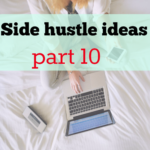 Side hustle ideas part 10