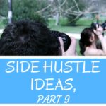 Side hustle ideas, part 9
