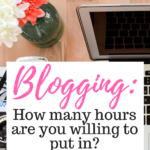 Blogging: How many hours are you willing to put in?