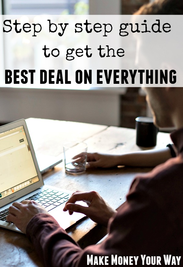 Your Step By Step Guide To The: Step By Step Guide To Get The Best Deal On Everything