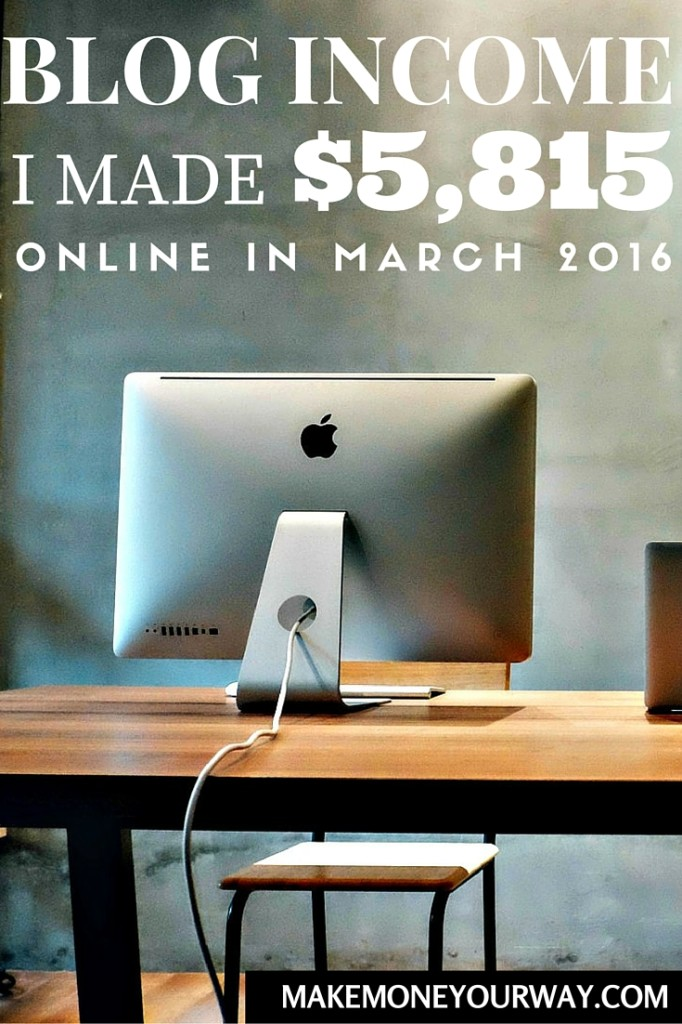 Blog income I made $5,815 online in March 2016