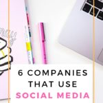 6 Companies That Use Social Media Effectively