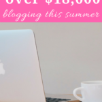 How I made over $18,000 blogging this summer