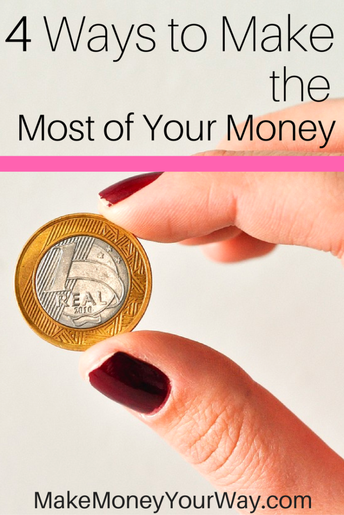 If you're not used to trying to make the most of your money, it may seem difficult. But it's really not. Here 4 easy ways you can make the most of your money.