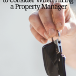 3 Things to Consider When Hiring a Property Manager