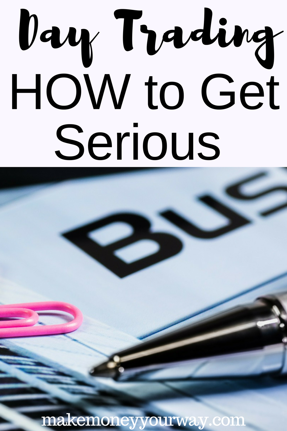 Day Trading - How to Get Serious