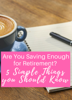 Are You Saving Enough for Retirement 5 Simple Things you Should Know