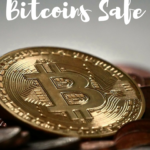 How You Can Keep Your Bitcoins Safe
