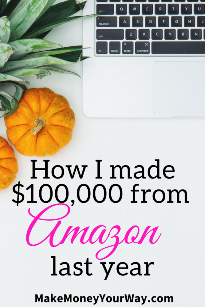 """How I made $100,000 from Amazon last year. Now, the best part is because of a program called """"Fulfilled By Amazon"""" (FBA), Amazon will store and even ship your items when they sell! This was the answer I needed!"""