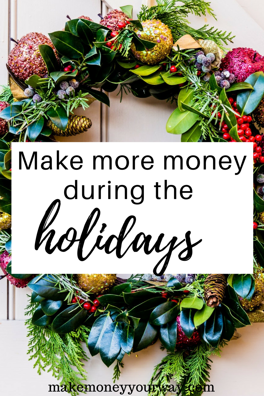 Make more money during the holidays