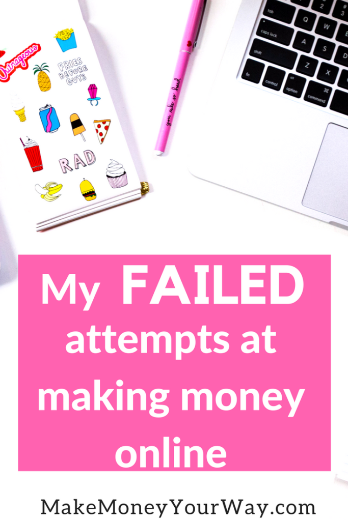 My failed attempts at making money online. All those ways to make money online are perfectly legit and have been used by people more gifted or diligent that I was to make money.