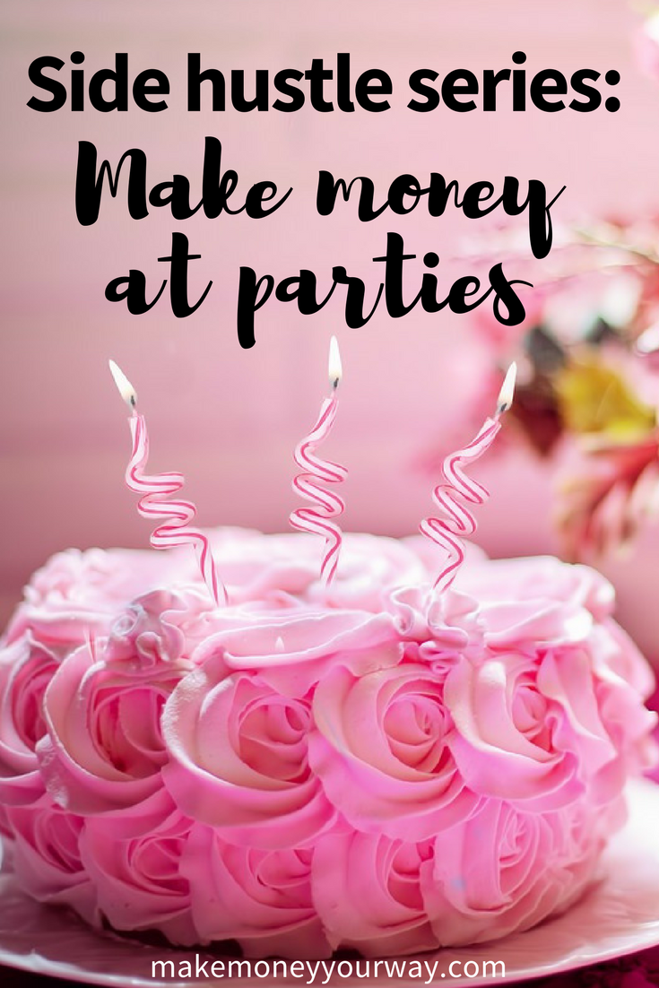Side Hustle series: Make money at parties. We have some tips on how to make money during parties!