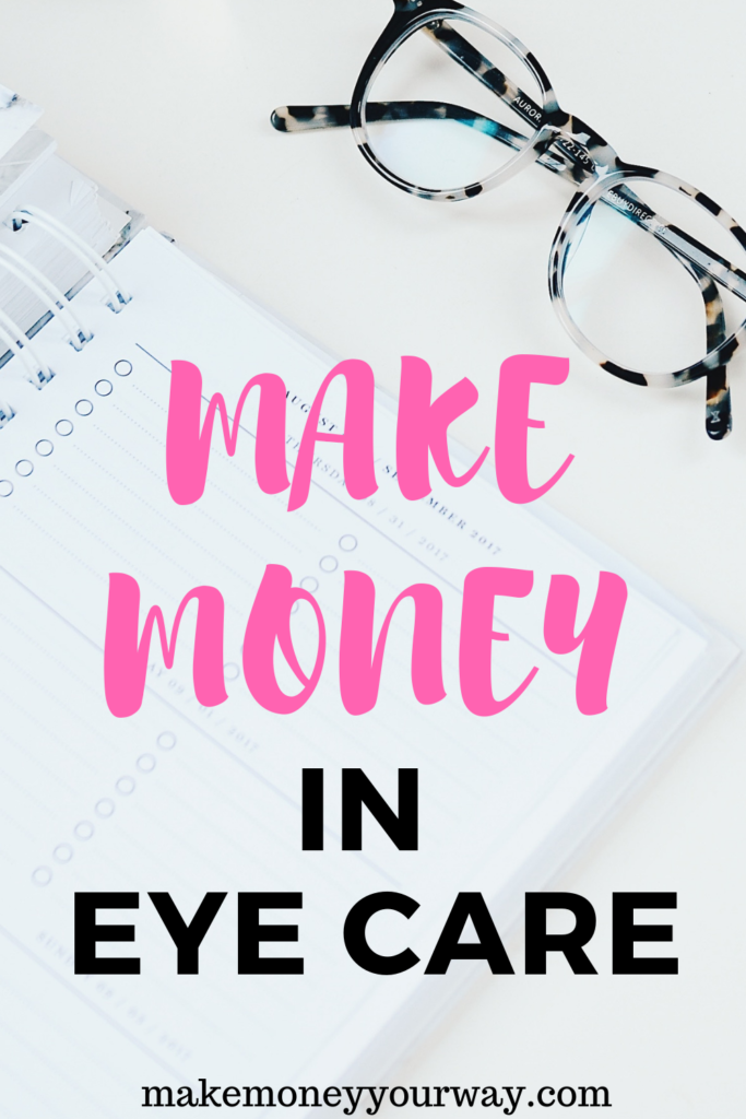 We are all looking for ways to make more money. I have been a private practice optometrist for over thirteen years, and I have seen just about every way to make money in the eye care industry. #makemoney #makemoneyfromhome