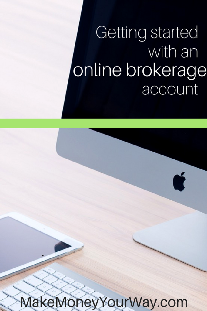 Getting started with an online brokerage account. Before you start investing, remember that the markets fluctuate. They peaked back in March, but that does not mean that they will grow steadily for all the duration of your investment