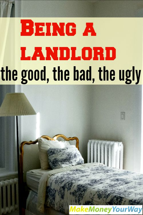 Being a landlord, the good, the bad, the ugly
