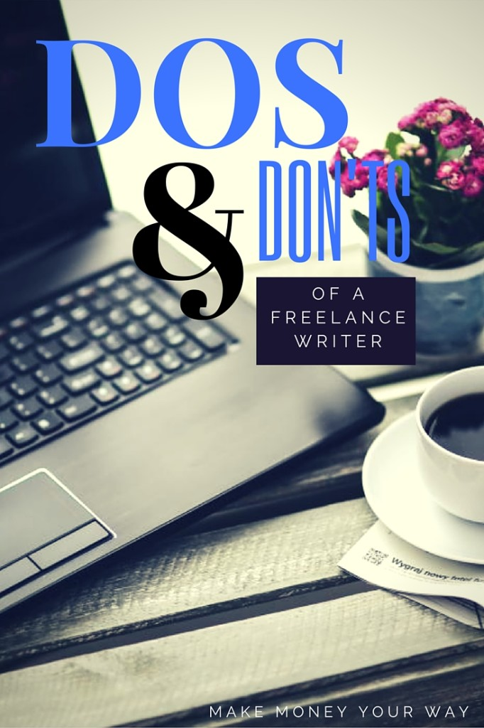 Dos and don'ts of a freelance writer