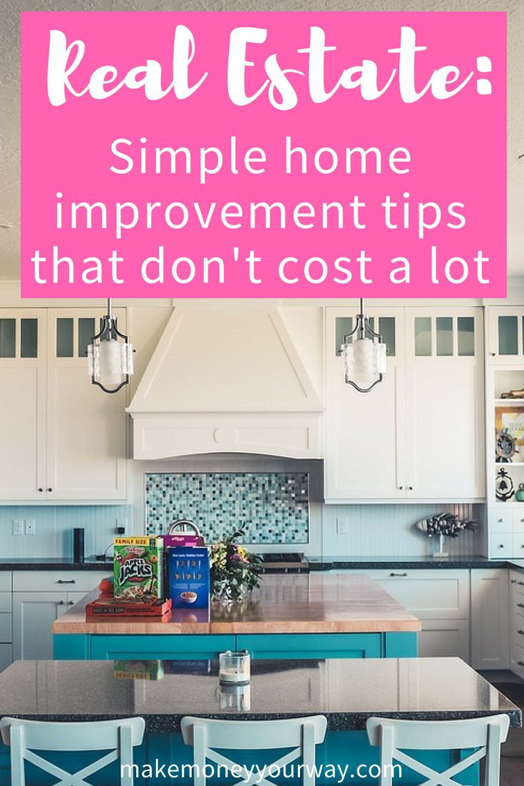 Real estate Simple home improvement tips that don't cost a lot