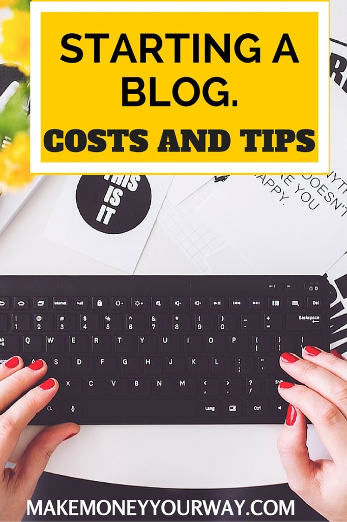 Starting a blog, costs and tips