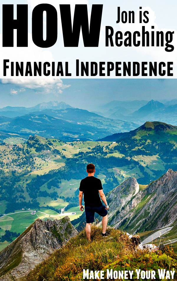How Jon is Reaching Financial Independence