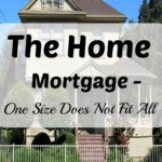The Home Mortgage—One Size Does Not Fit All