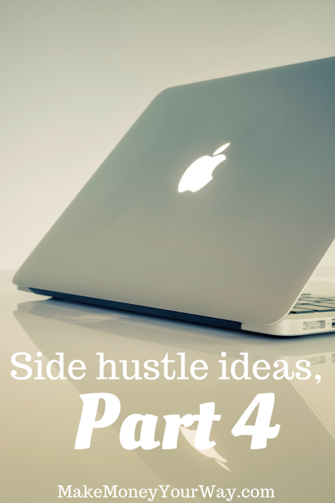 It is time for another installment of the awesome side hustle ideas series. Here is the link to part 2 and part 3 as well if you missed them. And today I have got some more for you!