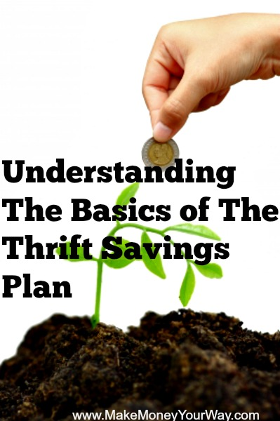 Understanding The Basics of The Thrift Savings Plan