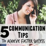 5 communication tips to achieve faster success