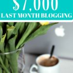How I made $7,000 last month blogging