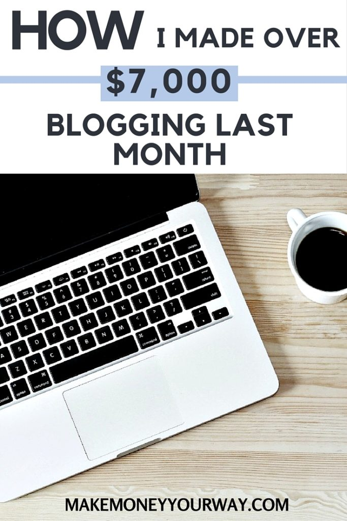 How I made over $7,000 blogging last month
