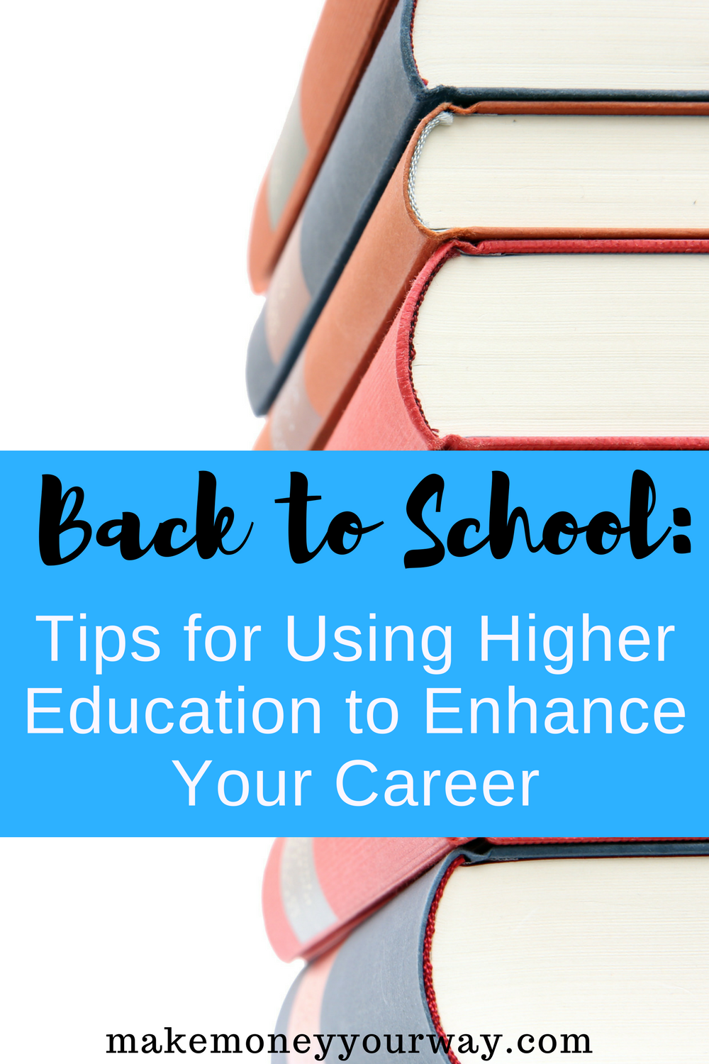 Back to School: Tips for Using Higher Education to Enhance Your Career