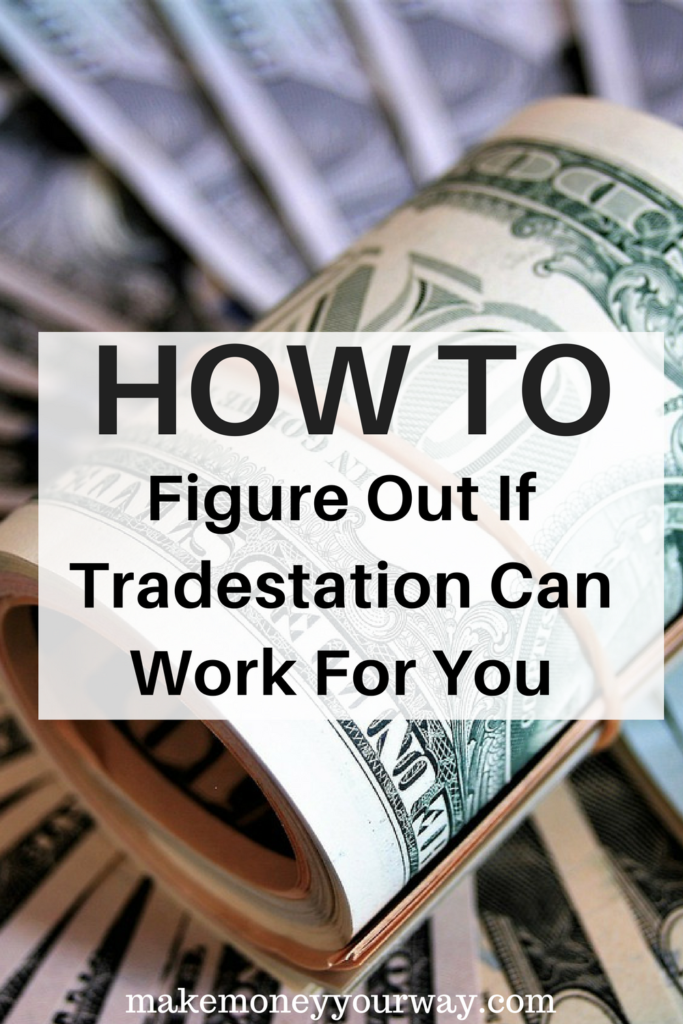 How To Figure Out If Tradestation Can Work For You