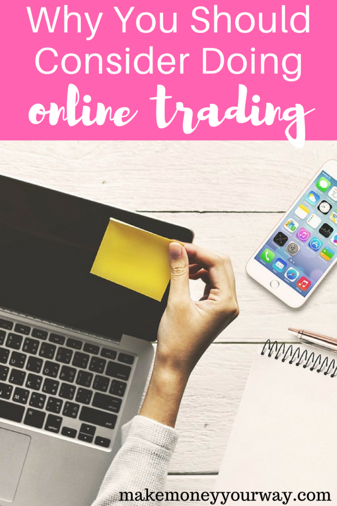 Why You Should Consider Doing Online Trading