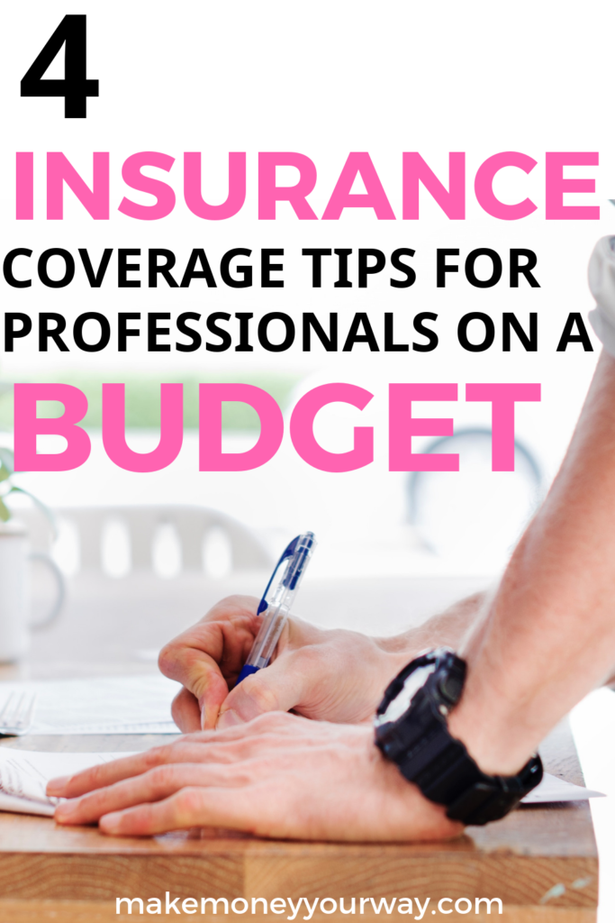 4 Insurance Coverage Tips for Professionals on a Budget. Check out these 4 insurance coverage tips for you!